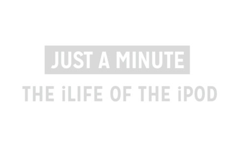 Just a Minute: The iLife of the iPod