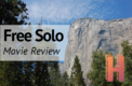 """""""Free Solo"""": A Cinematic Masterpiece chronicling Alex Honnold's Attempt to Scale El Capitan [Reel Talk]"""