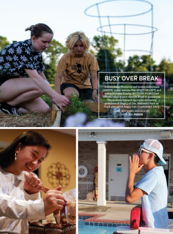 Seniors Anna Thompson and Jordan LaBoyteaux (ABOVE), junior Isabella Wan (BOTTOM LEFT) and senior Nicholas Kupilas (BOTTOM RIGHT) find different ways to pass summer break in quarantine. The students followed the social distancing guidelines of Stage 4 of Gov. Holcomb's Back on Track plan which began June 12 and ended July 3.