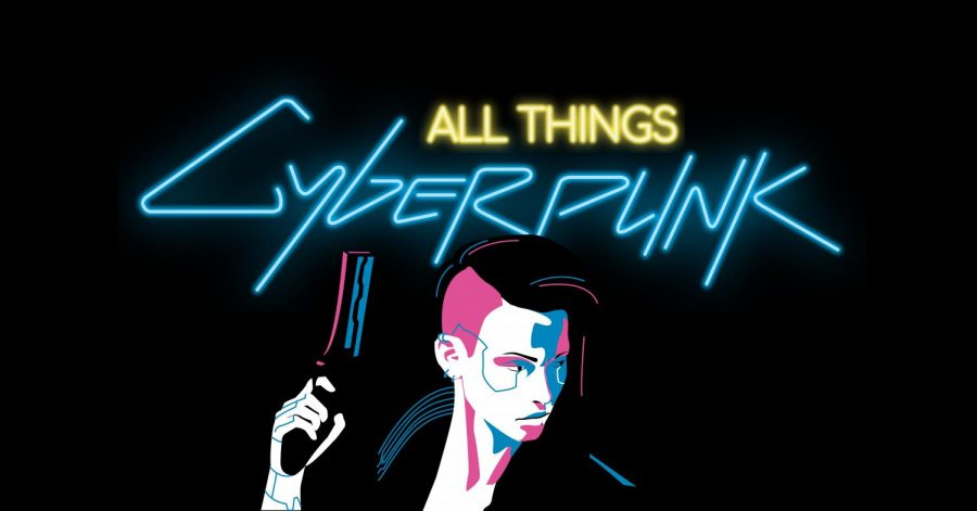All Things Cyberpunk
